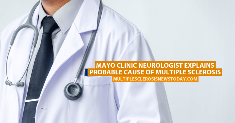 Mayo Clinic Neurologist Explains Probable Cause of Multiple
