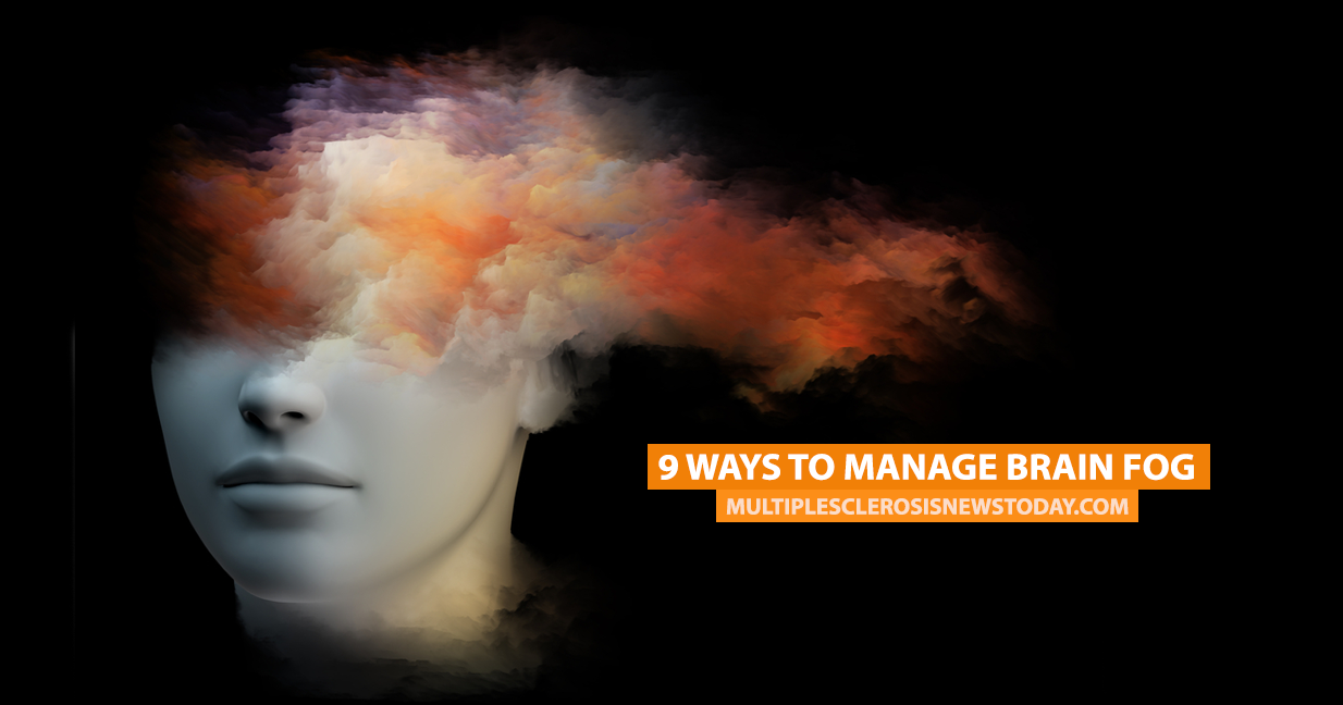 9 Ways to Manage Brain Fog - Multiple Sclerosis News Today