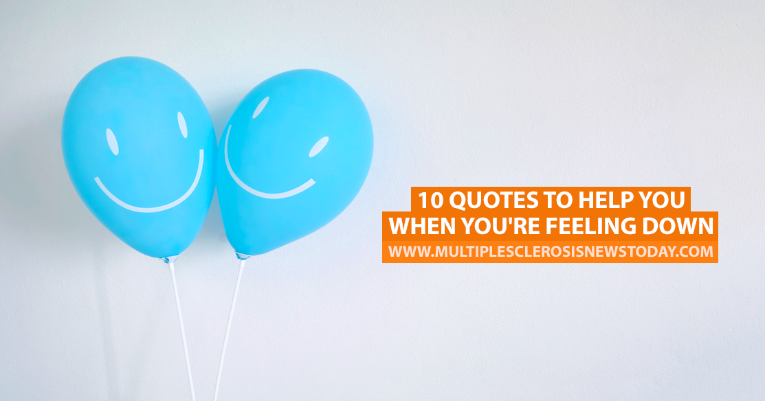 10 Quotes to Help You When You\'re Feeling Down - Multiple ...