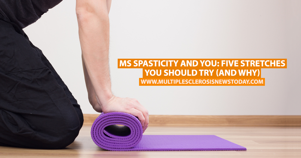 MS Spasticity and You: Five Stretches You Should Try (and